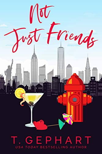 Not Just Friends (Hot in the City Book 3) T Gephart