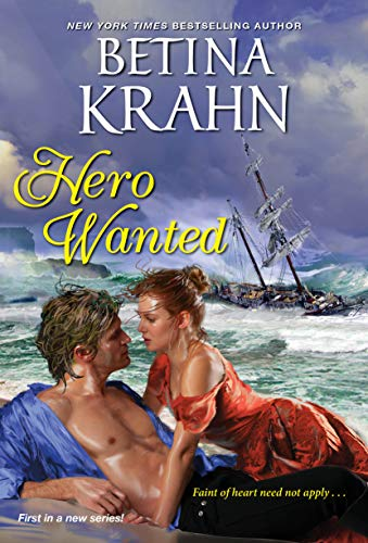 Hero Wanted (Reluctant Heroes Book 1) Betina Krahn