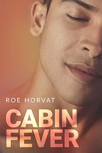 Cabin Fever Roe Horvat