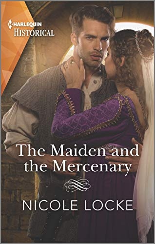 The Maiden and the Mercenary (Lovers and Legends Book 10) Nicole Locke