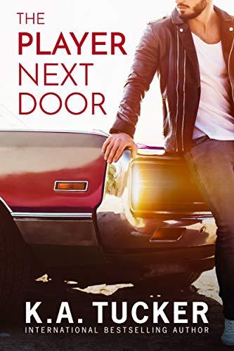 The Player Next Door: A Novel  K.A. Tucker