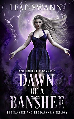 Dawn of a Banshee: A Paranormal Fantasy Novel (The Banshee and the Darkness Book 1) Lexi Swann