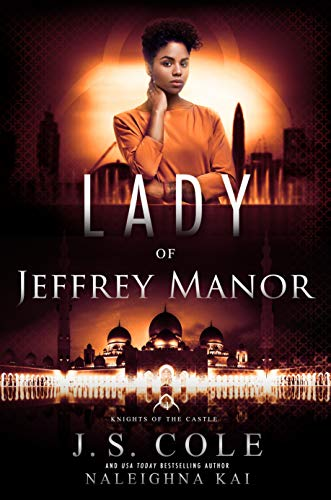 Lady of Jeffrey Manor (Knights of the Castle Book 4) J.S. Cole