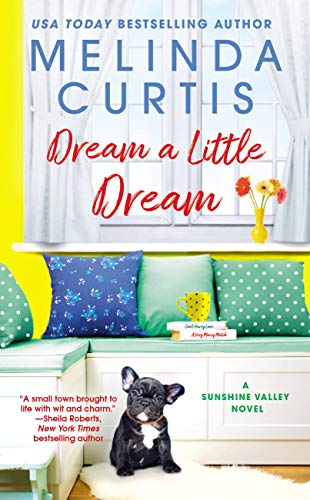 Dream a Little Dream (Sunshine Valley Book 3) Melinda Curtis