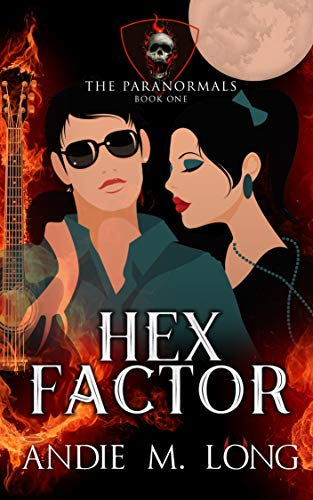 Hex Factor (The Paranormals Book 1) Andie M. Long