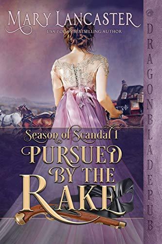 Pursued by the Rake (Season of Scandal Book 1)  Mary Lancaster
