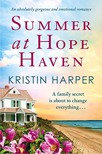 Summer at Hope Haven: An absolutely gorgeous and emotional romance (Dune Island Book 1) Kristin Harper