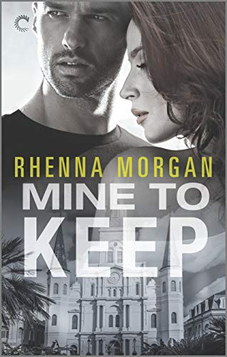 Mine to Keep: A Steamy Protective Hero Romance (NOLA Knights Book 3) Rhenna Morgan