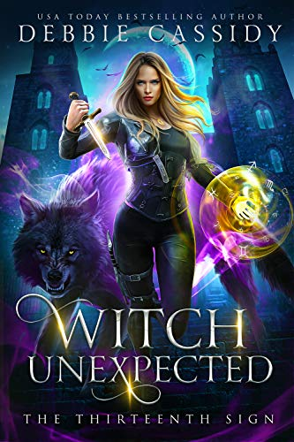 Witch Unexpected (The Thirteenth Sign Book 1) Debbie Cassidy