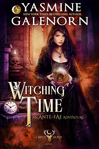 Witching Time: An Ante-Fae Adventure (Wild Hunt Book 14) Yasmine Galenorn