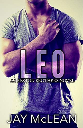 Leo - A Preston Brothers Novel (Book 3): A More Than Series Spin-off Jay McLean