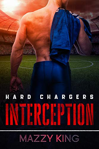 Interception (Hard Chargers Book 2) Mazzy King