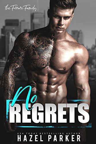 No Regrets (The Ferrari Family Book 2) Hazel Parker