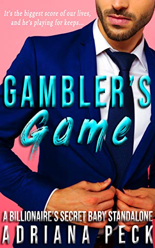 Gambler's Game: A Billionaire's Secret Baby Standalone  Adriana Peck