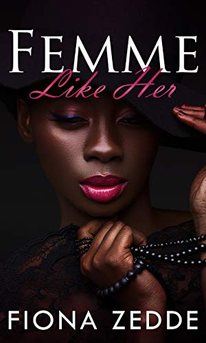 Femme Like Her: A Lesbian Romance Fiona Zedde