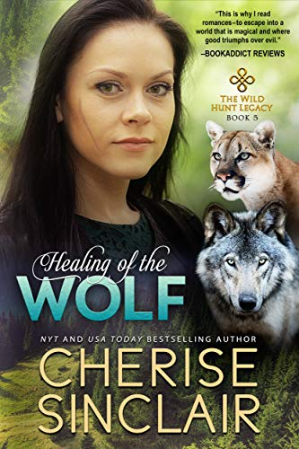Healing of the Wolf (The Wild Hunt Legacy Book 5)  Cherise Sinclair