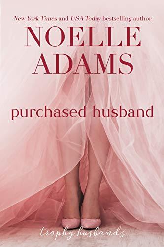 Purchased Husband (Trophy Husbands Book 4) Noelle Adams