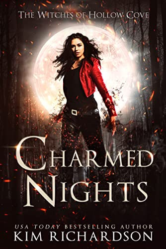 Charmed Nights (The Witches of Hollow Cove Book 3) Kim Richardson