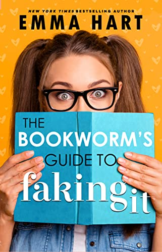 The Bookworm's Guide to Faking It (The Bookworm's Guide, #2) Emma Hart
