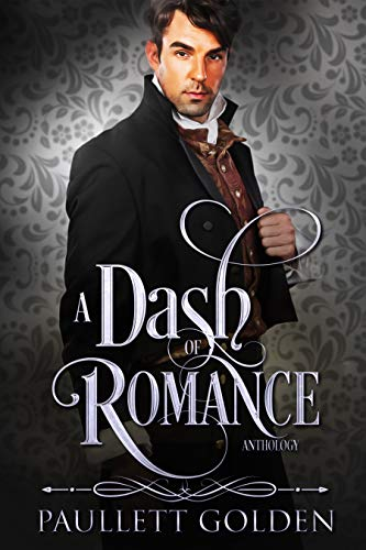 A Dash of Romance (Romantic Encounters: An Anthology Book 1) Paullett Golden