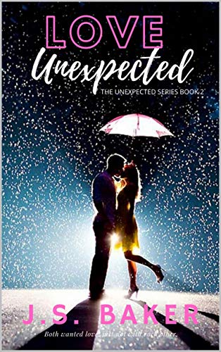 Love Unexpected (The Unexpected Series Book 2) J.S. Baker
