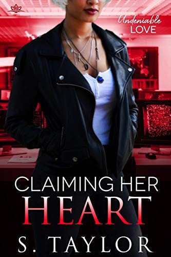 Claiming Her Heart (Undeniable Love Book 1)  S. Taylor