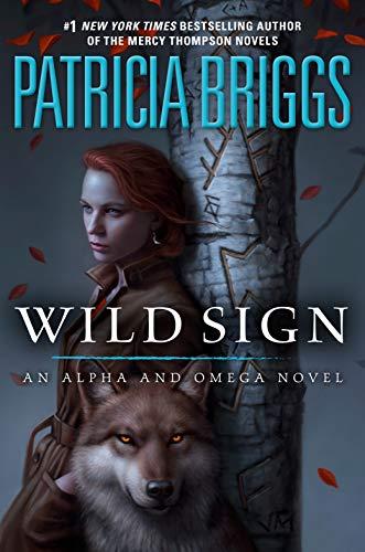 Wild Sign (Alpha and Omega Book 6) Patricia Briggs