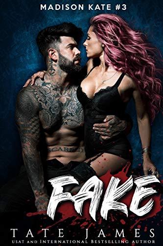 FAKE (Madison Kate Book 3) Tate James