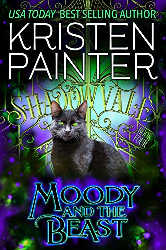 Moody And The Beast (Shadowvale Book 4) Kristen Painter