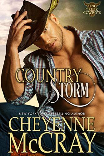 Country Storm (King Creek Cowboys Book 3) Cheyenne McCray