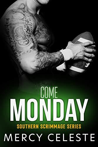 Come Monday (Southern Scrimmage Prequel Book 1) Mercy Celeste