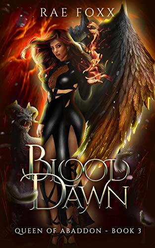 Blood Dawn (Queen of Abaddon Book 3) Rae Foxx