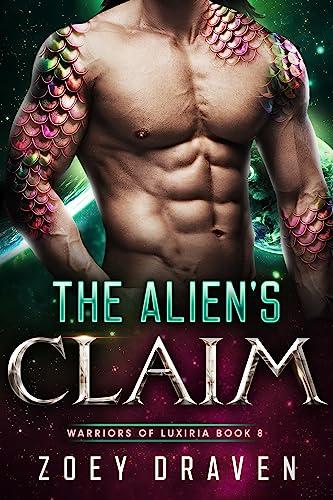 The Alien's Claim (A SciFi Alien Warrior Romance) (Warriors of Luxiria Book 8) Zoey Draven