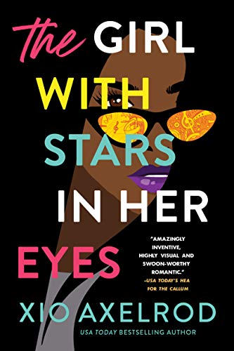 The Girl with Stars in Her Eyes: A Novel (The Lillys Book 1) Xio Axelrod