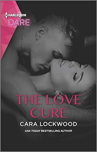 The Love Cure: A Scorching Hot Romance Cara Lockwood