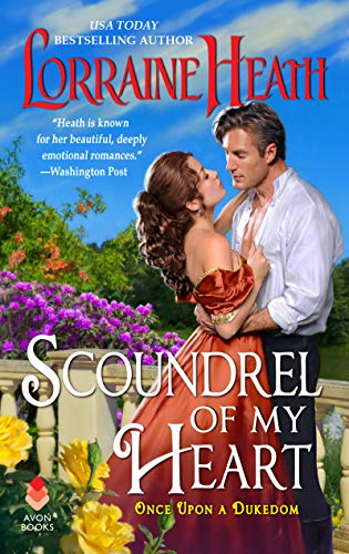 Scoundrel of My Heart (Once upon a Dukedom Book 1) Lorraine Heath