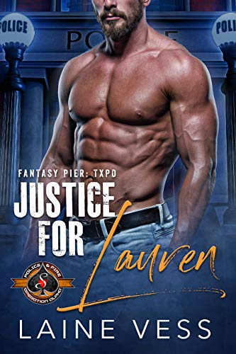 Justice for Lauren (Police and Fire: Operation Alpha) (Fantasy Pier: TXPD Book 1) Laine Vess and Operation Alpha