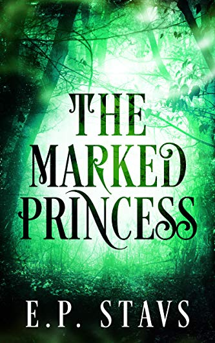 The Marked Princess: A New Adult Fantasy Romance (The Shendri Series Book 1) E.P. Stavs