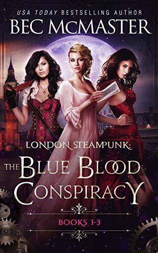 London Steampunk: The Blue Blood Conspiracy Boxset 1-3 Bec McMaster