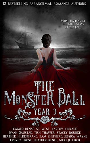 The Monster Ball Year 3: (A Paranormal Romance Anthology) Heather Hildenbrand , Bam Shepherd , et al.