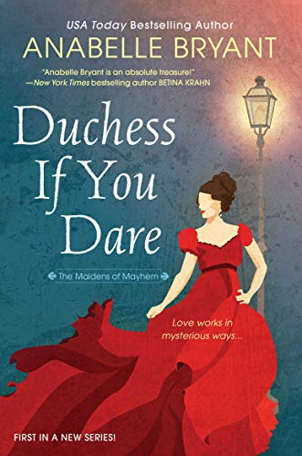 Duchess If You Dare: A Dazzling Historical Regency Romance (Maidens of Mayhem Book 1) Anabelle Bryant