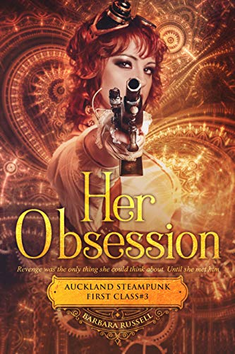 Her Obsession (Auckland Steampunk First Class 3) Barbara Russell