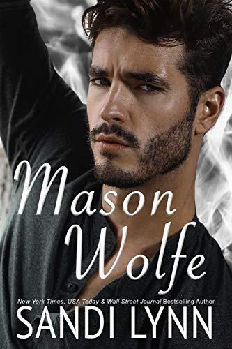 Mason Wolfe (Wolfe Brothers Series, Book Three) Sandi Lynn