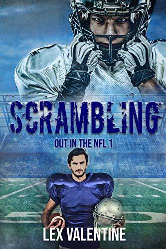 Scrambling (Out in the NFL Book 1) Lex Valentine