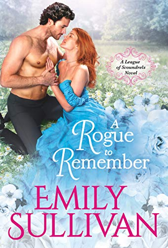A Rogue to Remember (League of Scoundrels Book 1) Emily Sullivan