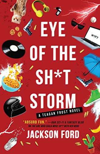 Eye of the Sh*t Storm (The Frost Files Book 3) Jackson Ford