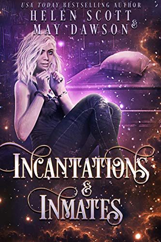 Incantations and Inmates (Prisoners of Nightstone Book 2) Helen Scott and May Dawson