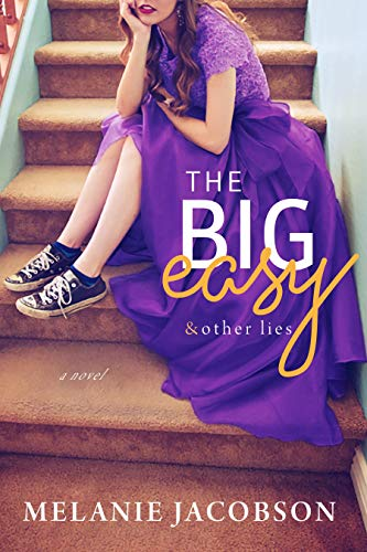 The Big Easy & Other Lies Melanie Jacobson