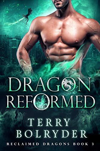 Dragon Reformed (Reclaimed Dragons Book 3) Terry Bolryder
