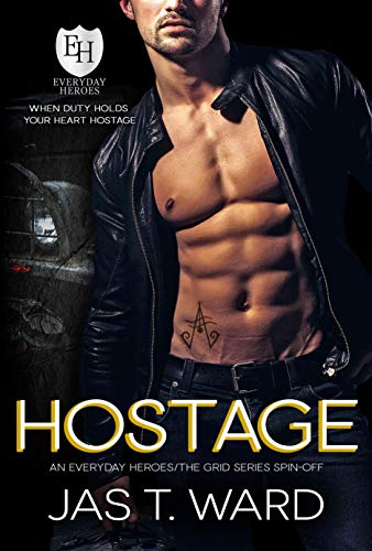 Hostage: An Everyday Heroes World Novel (The Everyday Heroes World) Jas T. Ward and KB Worlds